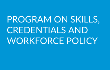 Program on Skills, Credentials, and Workforce Policy (PSCWP)